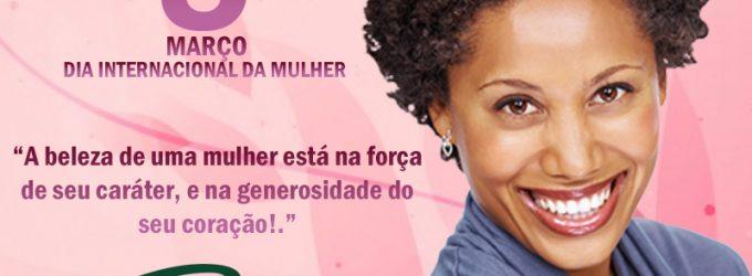 08 DE MARÇO, DIA INTERNACIONAL DA MULHER
