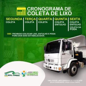 Secretaria de Municipal de Meio Ambiente e Desenvolvimento Sustentável (SEMMADS), comunica a toda população o cronograma de atividades da coleta de lixo